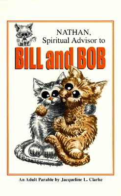 "Image for ""NATHAN, Spiritual Advisor to BILL and BOB (An Adult Parable)"""