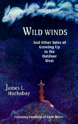 Image for Wild Winds: And Other Tales of Growing Up in the Outdoor West