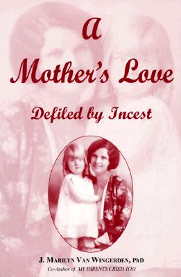 Image for A Mother's Love: Defiled by Incest