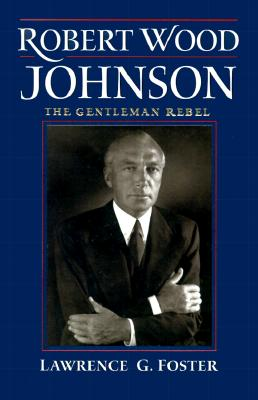 Image for Robert Wood Johnson : The Gentleman Rebel