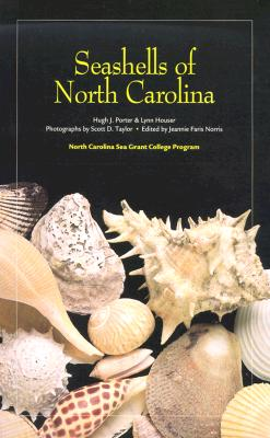 Seashells of North Carolina, HUGH J. PORTER, LYNN HOUSER, SCOTT D. TAYLOR, JEANNIE FARIS NORRIS