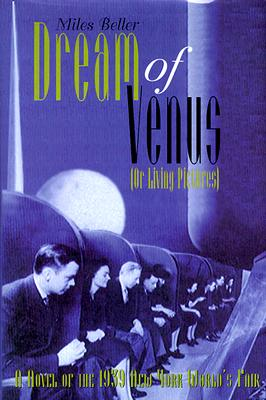 Dream of Venus (Or Living Pictures), Beller, Miles