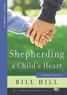 Image for Shepherding a Child's Heart: Leader's Guide
