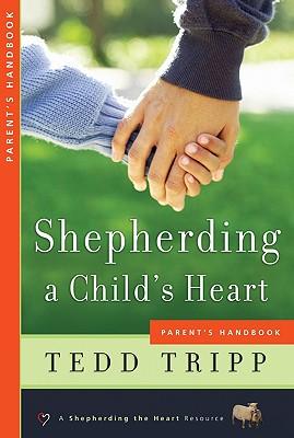 Image for Shepherding a Child's Heart: Parent's Handbook