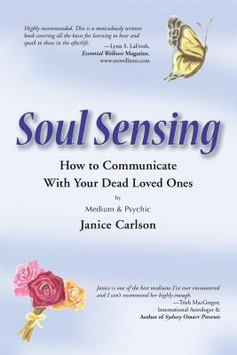 Image for Soul Sensing: How to Communicate With Your Dead Loved Ones