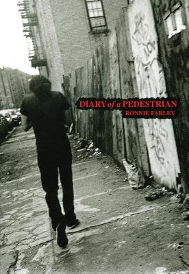 Diary of a Pedestrian: A New York Photo Memoir, Farley, Ronnie