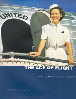 Image for The Age of Flight: A History of America's Pioneering Airline