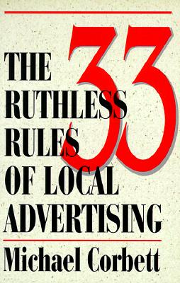 Image for 33 Ruthless Rules of Local Advertising