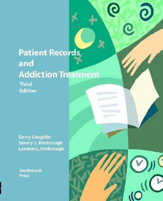 Patient Records and Addiction Records, Kimbrough, Landon L.; Coughlin, Gerry; Kimbrough, Sherry S.