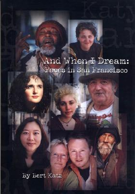 Image for And When I Dream: Faces in San Francisco