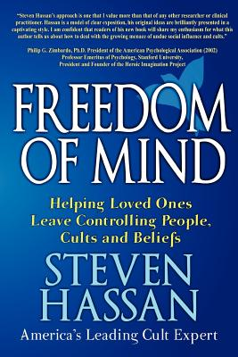 Image for Freedom of Mind: Helping Loved Ones Leave Controlling People, Cults, and Beliefs