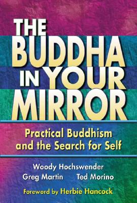 Image for The Buddha In Your Mirror: Practical Buddhism And The Search For Self