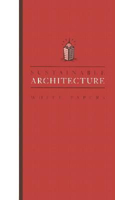 Image for SUSTAINABLE ARCHITECTURE WHITE PAPERS