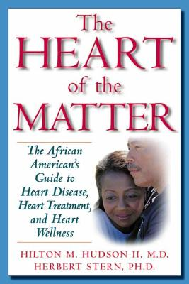 Image for The Heart of the Matter: The African American's Guide to Heart Disease, Heart Treatment, and Heart Wellness