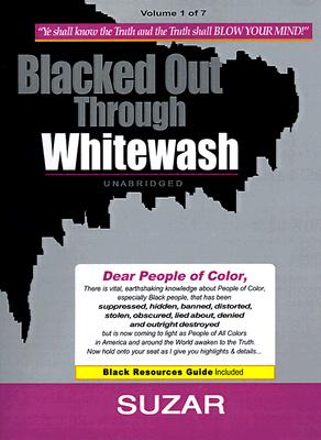 Image for Blacked Out Through Whitewash: Exposing the Quantum Deception/Rediscovering and Recovering Suppressed Melanated