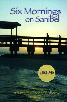 Six Mornings on Sanibel, Sobczak, Charles