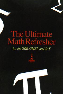 Image for The Ultimate Math Refresher for the GRE, GMAT, and SAT