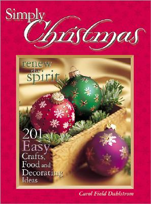 Image for Simply Christmas: 201 Easy Crafts, Food and Decorating Ideas