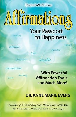 Affirmations Your Passport to Happiness 8th edition, Evers, Dr. Anne Marie