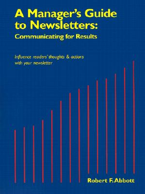 Image for A Manager's Guide to Newsletters : Communicating for Results