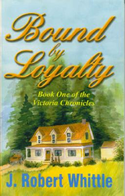 Image for 3 Vols : Victoria Chronicles, Book 1 2 & 3 : Bound By Loyalty; Loyalty's Reward; Loyalty's Haven