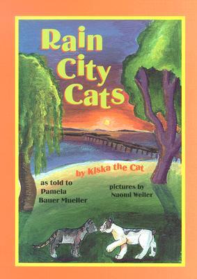 Rain City Cats: By Kiska the Cat (The Kiska Trilogy), Bauer Mueller Jekyll Island, Pamela