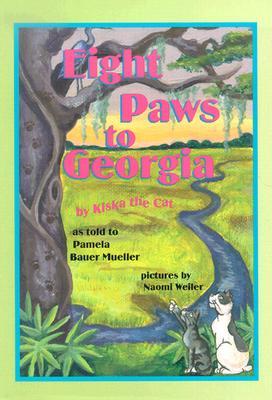 Image for Eight Paws to Georgia: By Kiska the Cat (Kiska Trilogy)