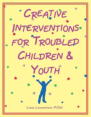 Image for Creative Interventions for Troubled Children & Youth