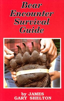 Bear Encounter Survival Guide, SHELTON, James Gary