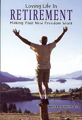 Image for Loving Life in Retirement: Making Your New Freedom Work