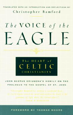 The Voice of the Eagle: The Heart of Celtic Christianity, CHRISTOPHER BAMFORD