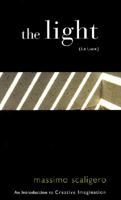 The Light (La Luce): An Introduction to Creative Imagination, Scaligero, Massimo