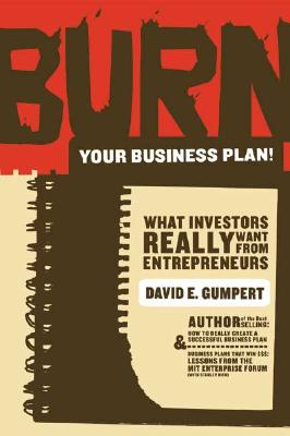 Image for Burn Your Business Plan!: What Investors Really Want from Entrepreneurs