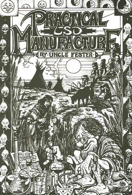 Practical LSD Manufacture, Uncle Fester