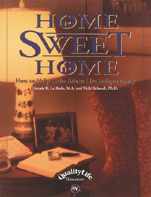 Image for Home Sweet Home: How to Help Older Adults Live Independently