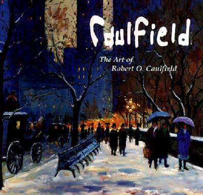 Image for Caulfield: The Art of Robert O. Caulfield