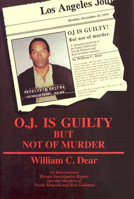 Image for O.J. IS GUILTY BUT NOT OF MURDER