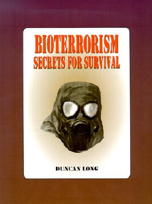 Image for Bioterrorism: Secrets for Survival