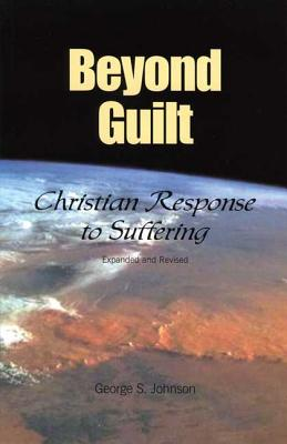 Image for Beyond Guilt: Christian Response to Suffering