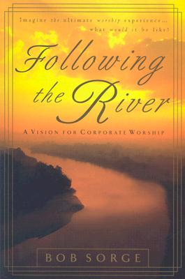 Image for Following the River: A Vision for Corporate Worship
