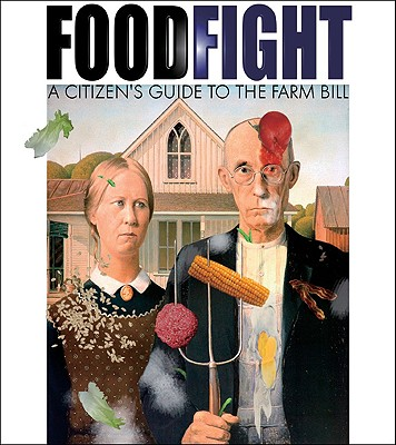 Image for Food Fight: A Citizen's Guide to a Food And Farm Bill