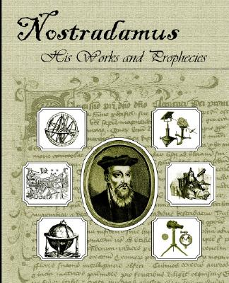 Image for Nostradamus, His Works and Prophecies