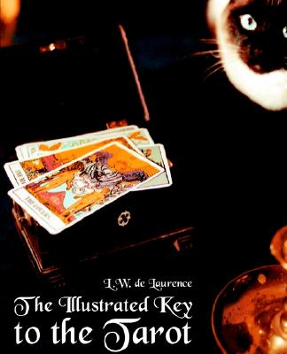 The Illustrated Key to the Tarot, de Laurence, L. W.