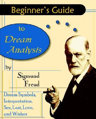 Beginner's Guide to Dream Analysis, Freud, Sigmund
