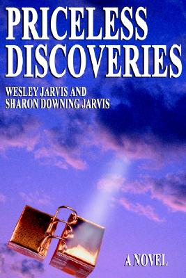 Priceless Discoveries, WESLEY B. JARVIS, SHARON DOWNING JARVIS