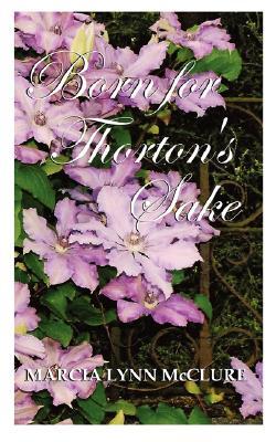 Born for Thorton's Sake, Marcia Lynn McClure