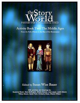 Image for The Story of the World, Activity book two, The Middle Ages: From the fall of Rome to the rise of the Renaissance