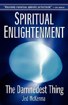 Spiritual Enlightenment: The Damnedest Thing, McKenna, Jed