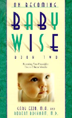 Image for On Becoming Babywise: Book II Parenting Your Pre-Toddler 5 to 15 Months