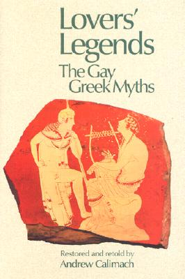 Image for LOVERS' LEGENDS: THE GAY GREEK MYTHS
